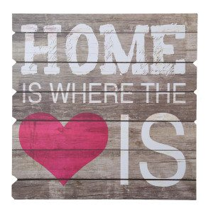 Home Is Where The Heart Is - træskilt
